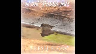 "FRESH FLOW - (JGe-Alez) - ""NON PASSA MAI"""