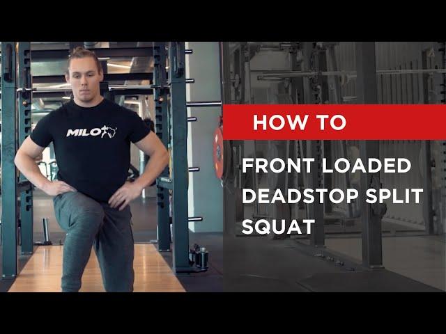 HOW TO: Front Loaded Deadstop Split Squat
