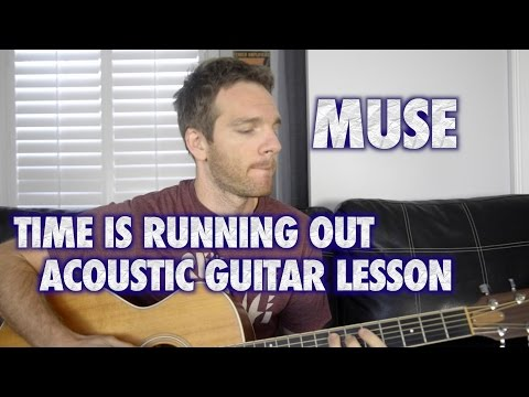 Muse - Time Is Running Out Acoustic Guitar Lesson