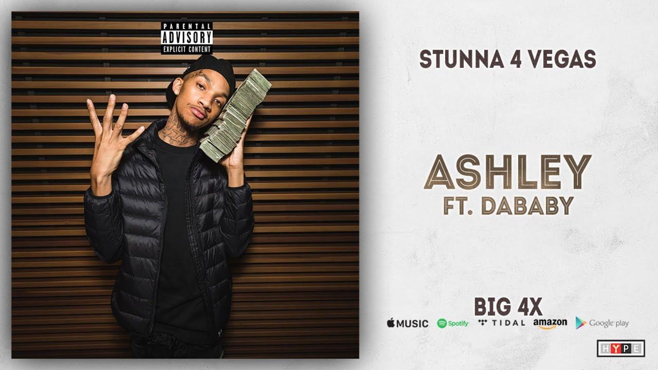Download Stunna 4 Vegas - Ashley Ft. DaBaby (BIG 4x)