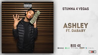 Stunna 4 Vegas - Ashley Ft. DaBaby (BIG 4x)