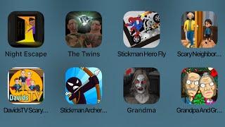 Night Escape,The Twins,Stickman Hero Fly,Scary Neighbor,Davids TV Scary,Stickman Archer