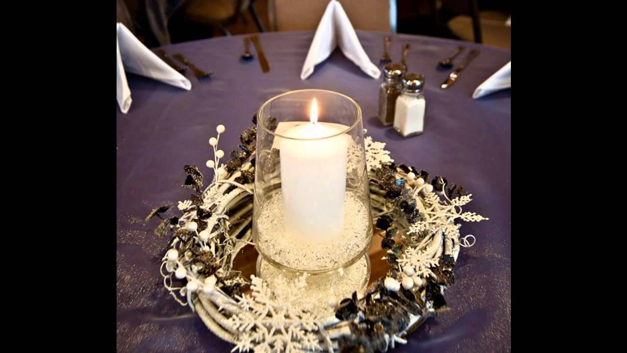 Ideas For Winter Wedding Table Decorations Youtube