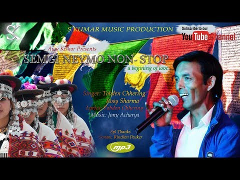 Song..semgi  Neymo.Non Stop.a begining of love...singer ..Tobden Chhering.....Rosy Sharma