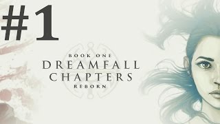 Dreamfall Chapters: Book One: Reborn Walkthrough part 1