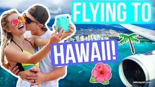 FLYING TO HAWAII!