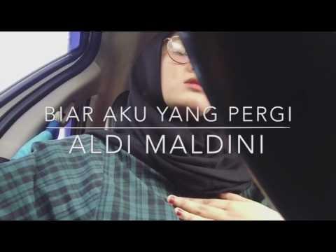 Biar Aku Yang Pergi (Aldi Maldini) cover by Hilza