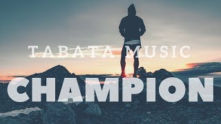 Tabata Music 2018 | CHAMPION | Hip Hop