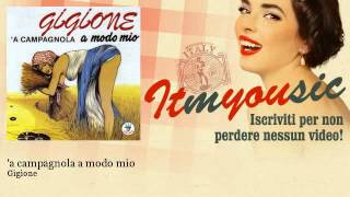 Download Gigione - 'a campagnola a modo mio
