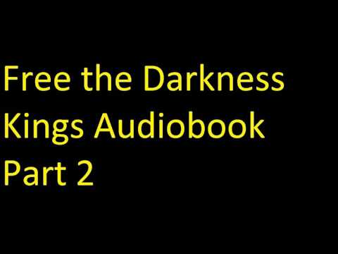Free the Darkness Kings Audiobook Part 2