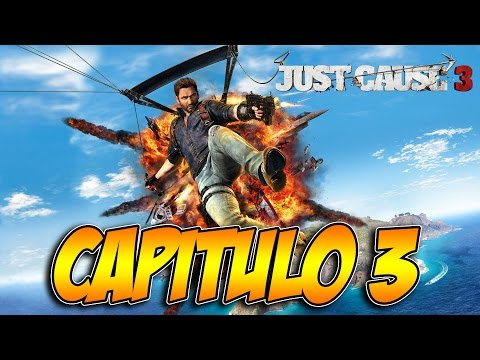 JUST CAUSE 3    CAPITULO 3