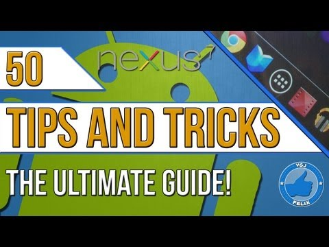 50 Nexus 7 Android Hints And Tips - The Ultimate Guide