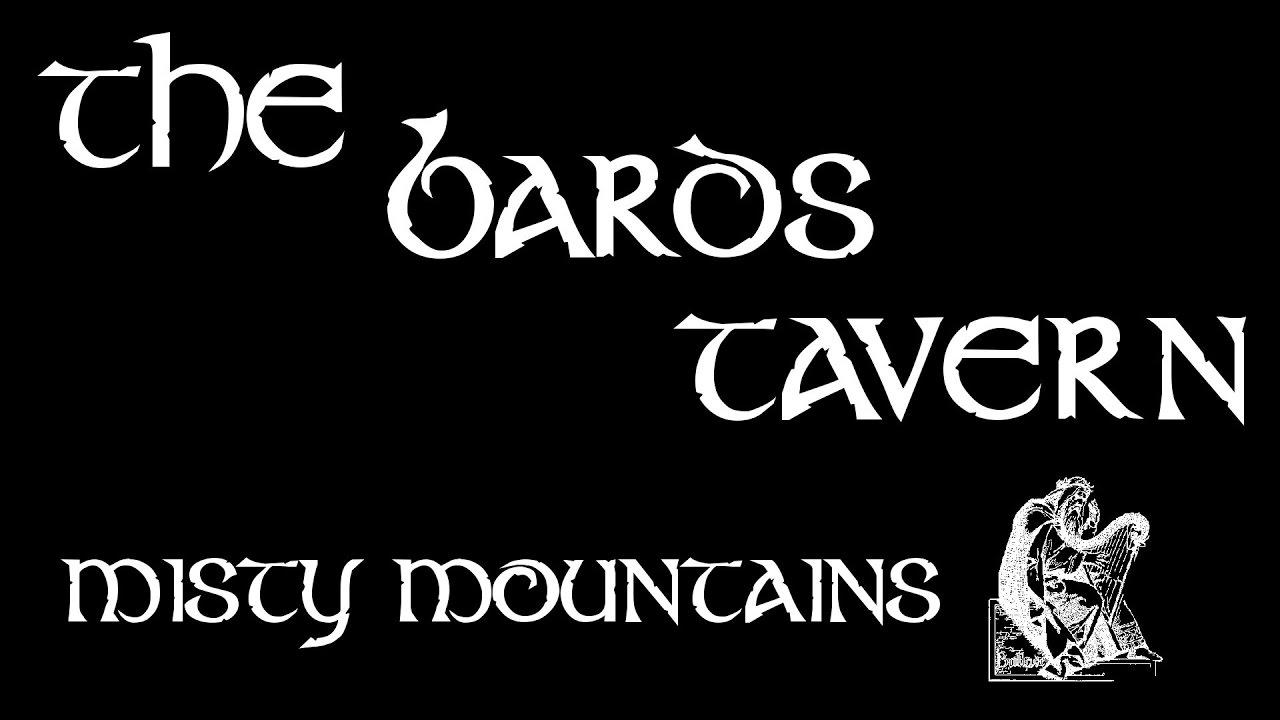 The Bard's Tavern - Misty Mountains