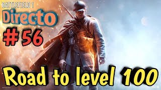 Battlefield 1 (Directo). #56 Road to level 100!!!