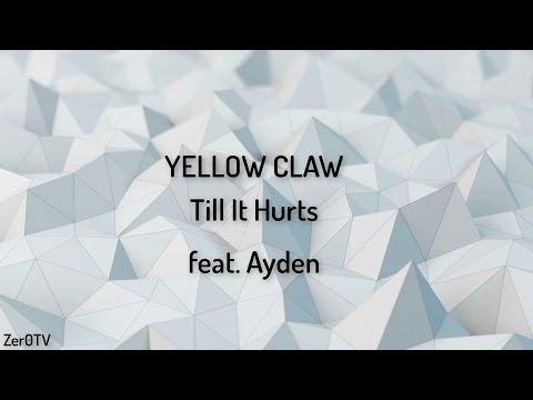 Yellow Claw - Till It Hurts (feat. Ayden) // lyrics