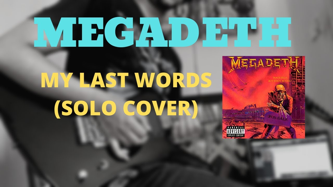 Mega-cover #13 - Megadeth - My Last Words (Solo Cover)