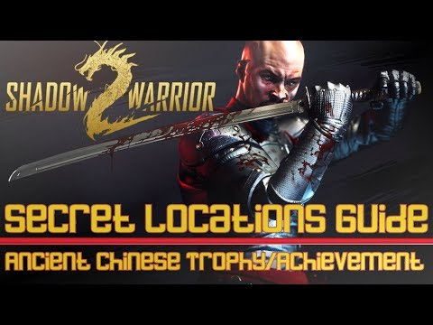 Shadow Warrior 2 - Secret Locations Guide - Ancient Chinese Trophy/Achievement Guide