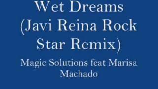 Wet Dreams (Javi Reina Rock Star Remix) - Magic Solutions feat Marisa Machado