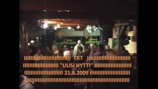 trt, viuhahdus, uusi hytti,2009.wmv