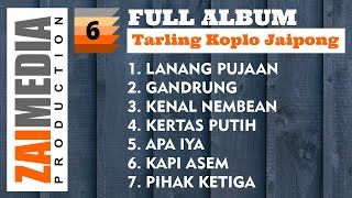 Full Album TARLING KOPLO JAIPONG VOL. 6 (COVER) By Zaimedia Production Group