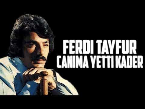 FERDİ TAYFUR - CANIMA YETTİ KADER (Yeni)