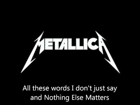"Metallica - ""Nothing Else Matters"" Lyrics (HD)"
