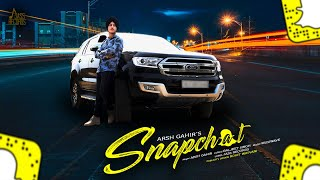 Snapchat | (Full Song) | Arsh Gahir |  New Punjabi Songs 2018 | Latest Punjabi Songs 2018