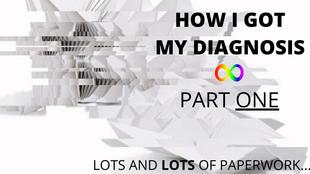 Download How I got my Autism diagnosis (documentation only)   1