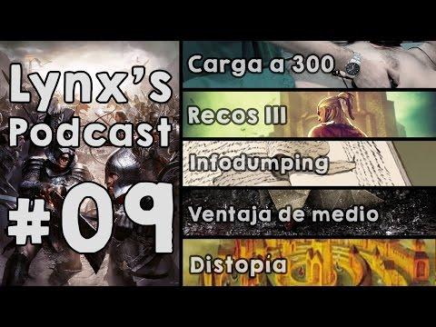 Lynx's Podcast #09 - Resucitemos Reviewer | Recos III | Infodumping | Ventajas de Medio | Distopía