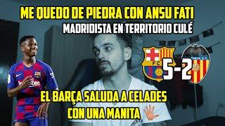 ME QUEDO DE PIEDRA CON ANSU FATI · BARCELONA 5-2 VALENCIA · OPINIÓN MADRIDISTA
