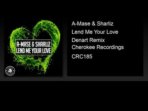 A-Mase & Sharliz - Lend Me Your Love (Denart Remix)