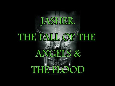 THE BOOK OF JASHER - THE FALL OF THE ANGELS & THE FLOOD.