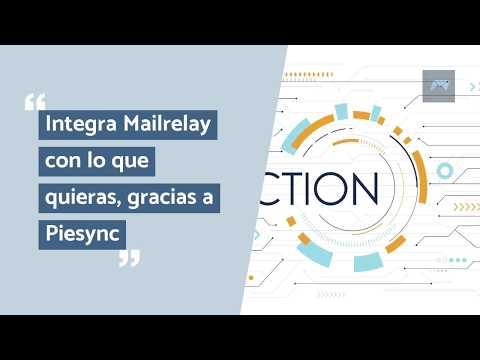 Email marketing, integra Mailrelay con lo que quieras, gracias a Piesync
