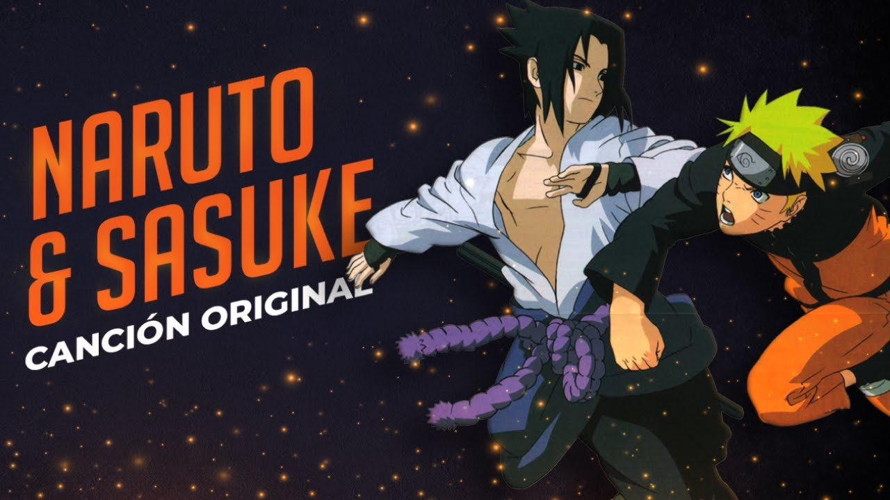 Naruto & Sasuke   Canción Original [feat. EnmaDS]