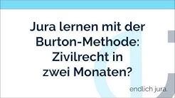 Jura lernen mit der Burton-Methode: Zivilrecht in zwei Monaten? - endlich jura.