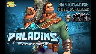 GAME PLAY NO NOVO PC GAMER   Paladins