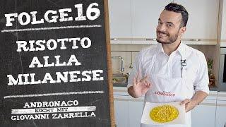 Andronaco kocht mit Giovanni Zarrella - Risotto alla Milanese - Folge 16