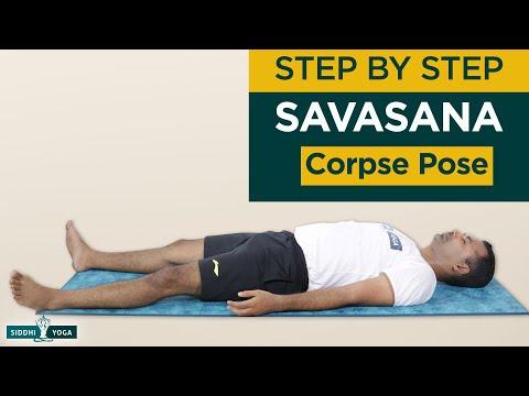 Savasana (Corpse Pose) Benefits, How to Do & Contraindications by Yogi Sandeep Siddhi Yoga