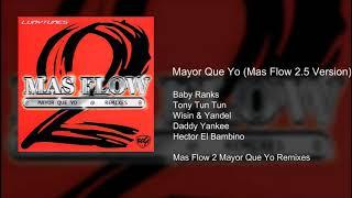 Mayor Que Yo (Mas Flow 2.5 Version)