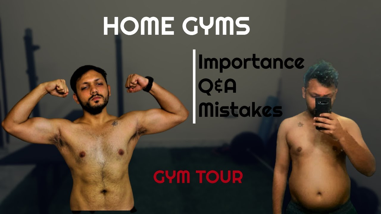 WHY HOME GYMS? || Importance of home gym || Gym tour || Home gym FAQs || Top home gym mistakes ||