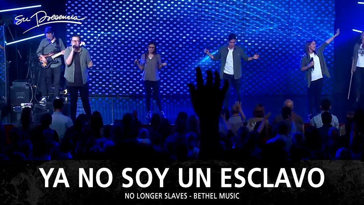 ya-no-soy-un-esclavo-su-presencia-no-longer-slaves-bethel-music-espanol-el-lugar-de-su-presencia-2