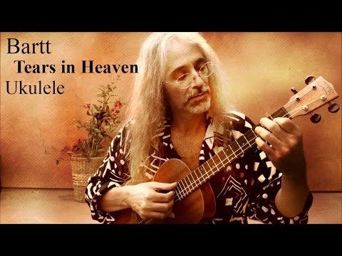 Tears In Heaven - Ukulele Bartt Warburton