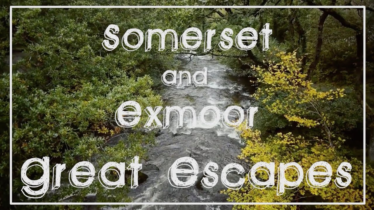 Escape to Somerset & Exmoor