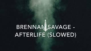Brennan Savage - Afterlife (Slowed)