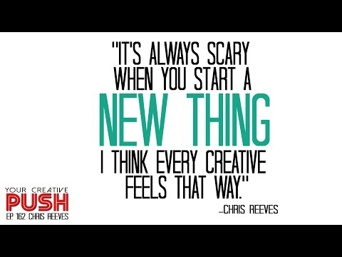 Chris Reeves: Do you have a CREATIVE BUCKET LIST? [Your Creative Push Ep 162]