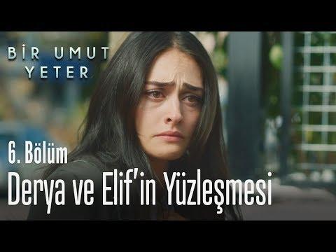 Derya ve Elif'in yüzleşmesi - Bir Umut Yeter 6. Bölüm