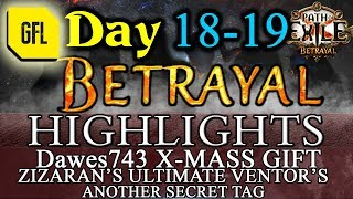 Path of Exile 3.5: BETRAYAL DAY # 18-19 Highlights ZIZARAN'S ULTIMATE VENTOR'S, QUIN69 PROPHECY