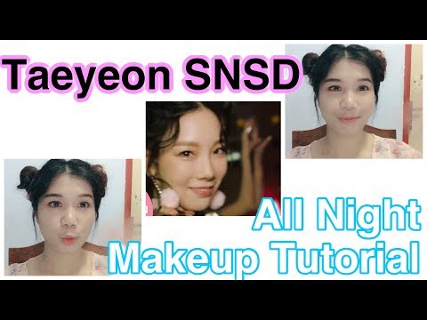 Girls Generation's Taeyeon All Night Make up Cover Tutorial tutorial