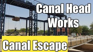Canal Headworks || Canal Cross Regulator || Sluice Gate ||  Canal Escape || IGNP RD 1120