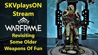 SKVplaysON - WARFRAME - Revisiting Weapons Of Mass FUN!!! (I Hope), Stream, [ENGLISH] PC Gameplay